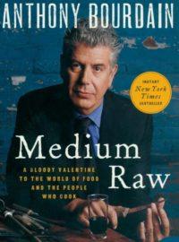 Medium Raw, By: Anthony Bourdain
