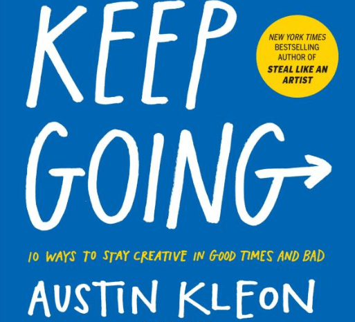 Keep Going, By: Austin Kleon