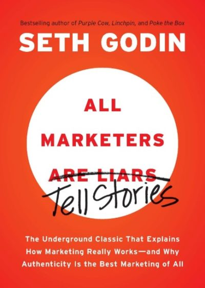 All Marketers Are Liars, By: Seth Godin