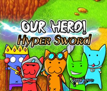our hero hyper sword kickstarter