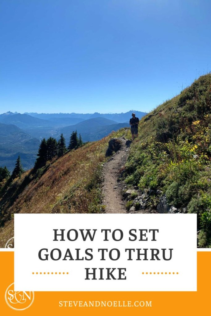 Hiking goal setting proved very important for my Pacific Crest Trail thru hike attempt. Here are some of my goals and how you can set your own.