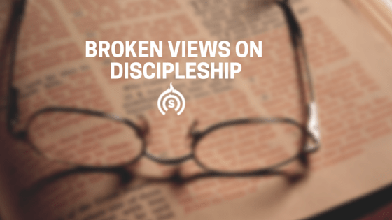 Broken views on discipleship