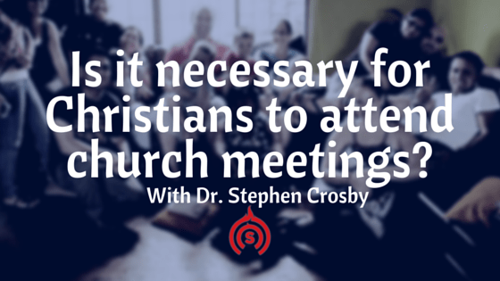 Is it necessary for Christians to attend church meetings- (1)