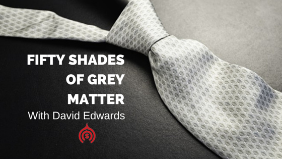 50 Shades of Grey Matter
