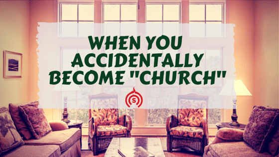 When you accidentally become church