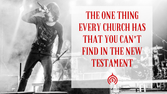 The One Thing EVERY Church Has That You Can't Find in the New Testament