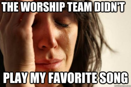 The worship team didn't play my favorite song