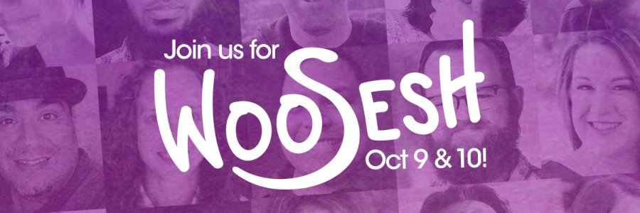 Join us for WooSesh: October 9 and 10