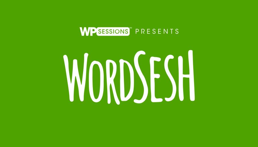 WPSessions Presents WordSesh