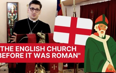 """""""The English Church Before It Was Roman"""""""