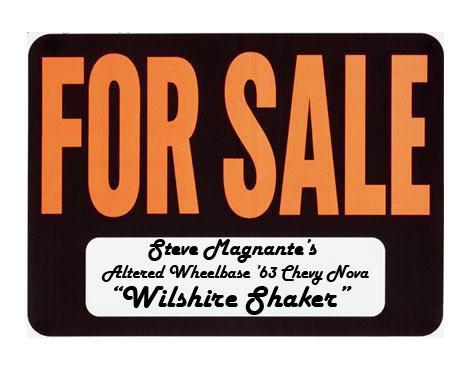 """FOR SALE: Steve Magnante's '63 Chevy Nova """"Wilshire Shaker"""""""