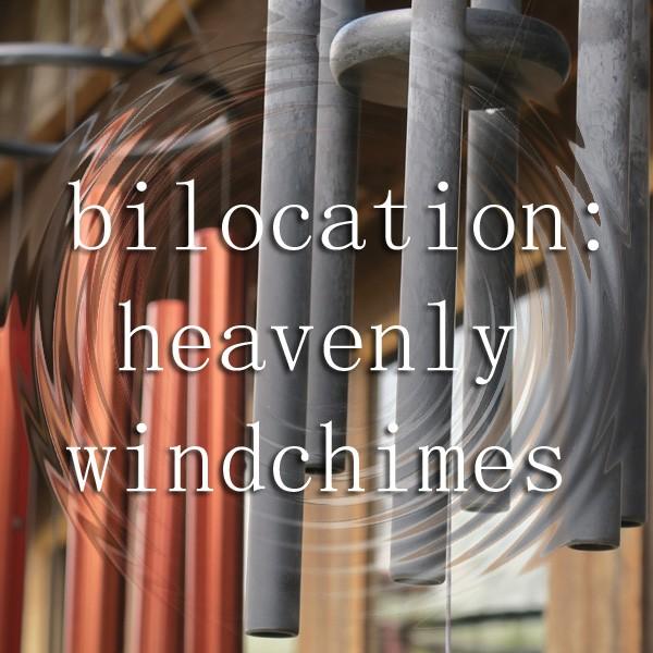 Bilocation heavenly windchimes album cover art