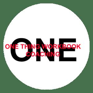 One Thing Workbook Coaching Program Unveiled