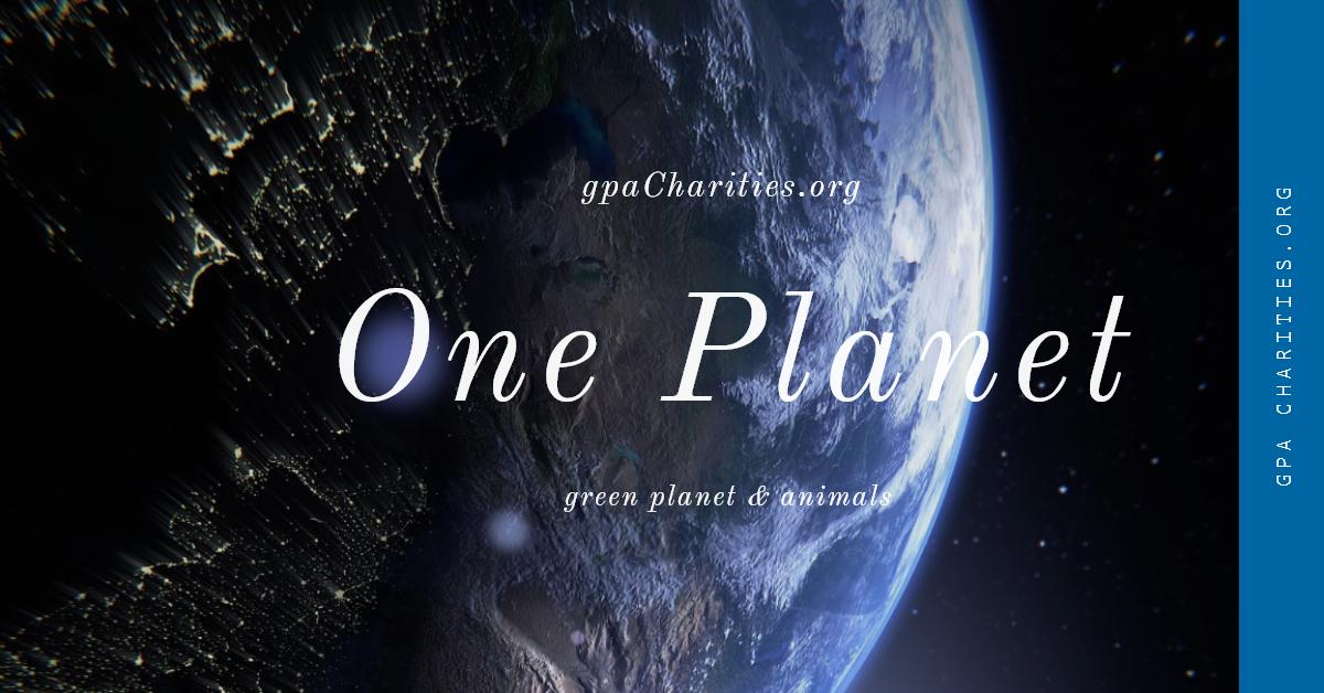 Welcome to ONE PLANET gpaCharitiesorg