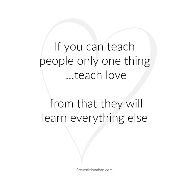 If You Can Teach Only One Thing - Teach Love