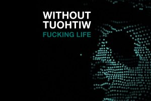 WITHOUT WITHOUT - FUCKING LIFE