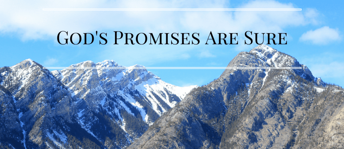 God's Promises Are Sure – Only Believe