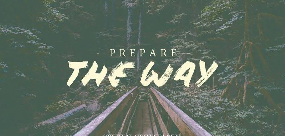 Prepare The Way – God's Ready to use You!