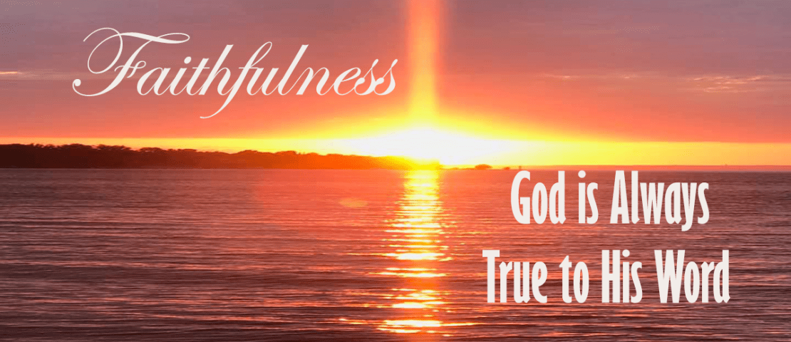 Faithfulness: God is Always True To His Word