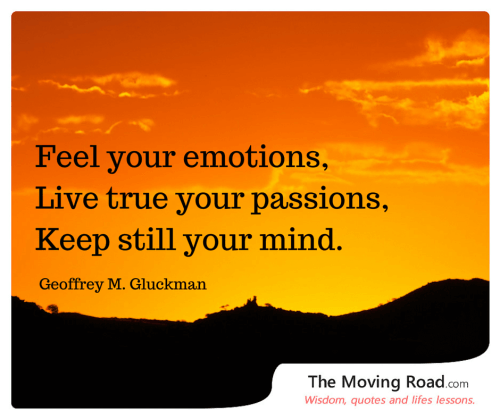 Feel your emotions,Live true your