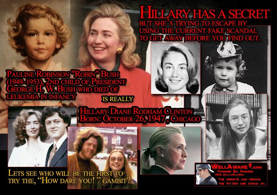 "Hillary Clinton also played the role of Pauline Robinson Bush, who supposedly died as a child. The family did not grieve the day the child ""died."" This is typical because she did not die."