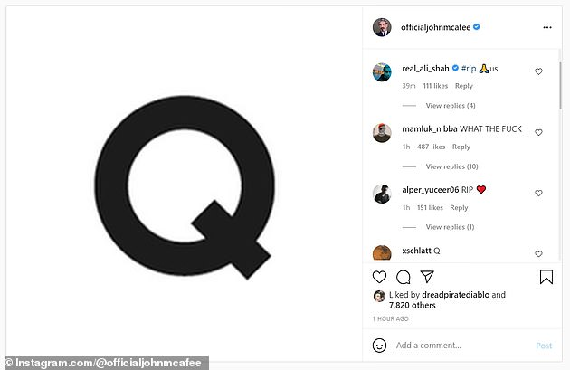 John McAfee death. Furthermore, just minutes after John McAfee's death was reported on Wednesday, his official Instagram account posted an image of the letter 'Q' - in an apparent reference to QAnon.