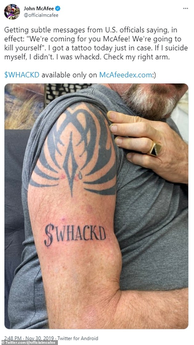 John McAfee death and tattoo. McAfee got a tattoo in 2019 saying 'Whackd' - after he said the US government was after him and that he would never kill himself; his comments have now sparked conspiracy theories