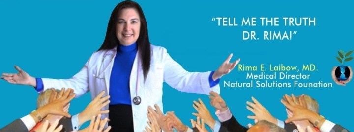 depopulation agenda exposed. Dr. Rima E. Laibow, M.D. is the Medical Director of the Natural Solutions Foundation. She is a graduate of Albert Einstein College of Medicine (1970) who believes passionately in the right every American to choose a personal health path that is free of government or corporate interference.