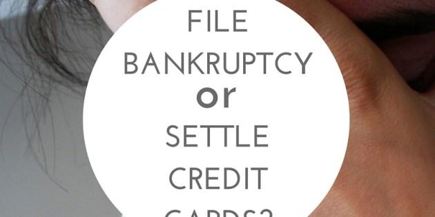 file for bankruptcy or settle credit card debt?