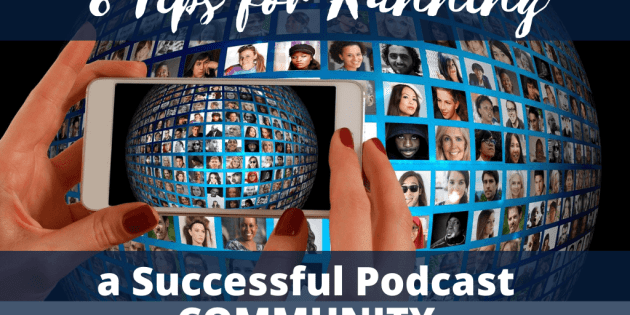 8 Tips for Running a Successful Podcast Community on Facebook