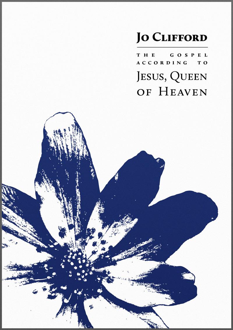 Jesus, Queen of Heaven by Jo Clifford