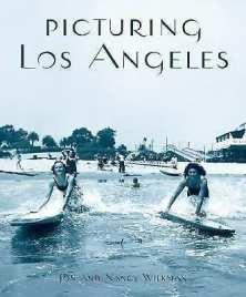 "Jon Wilkman: ""Picturing Los Angeles"""