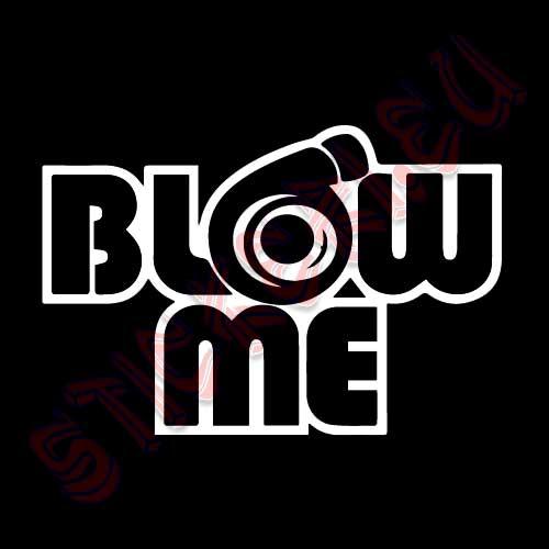 Стикер за автомобил - Blow Me - 3