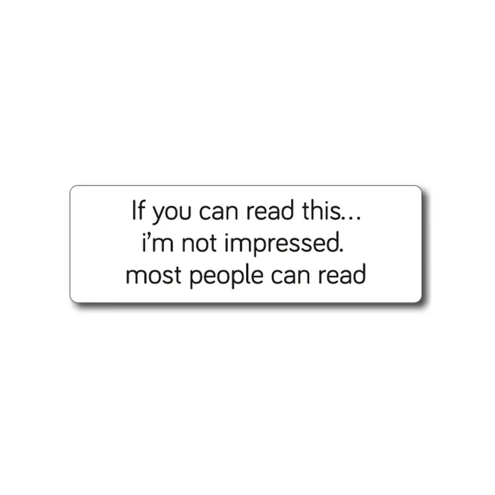 If you can read this i'm not impressed Bumpersticker - Stickermaster