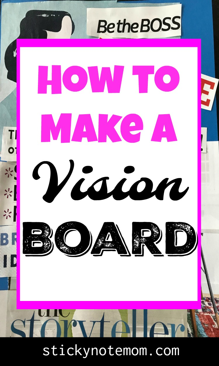 Make a Vision Board and visualize your goals.