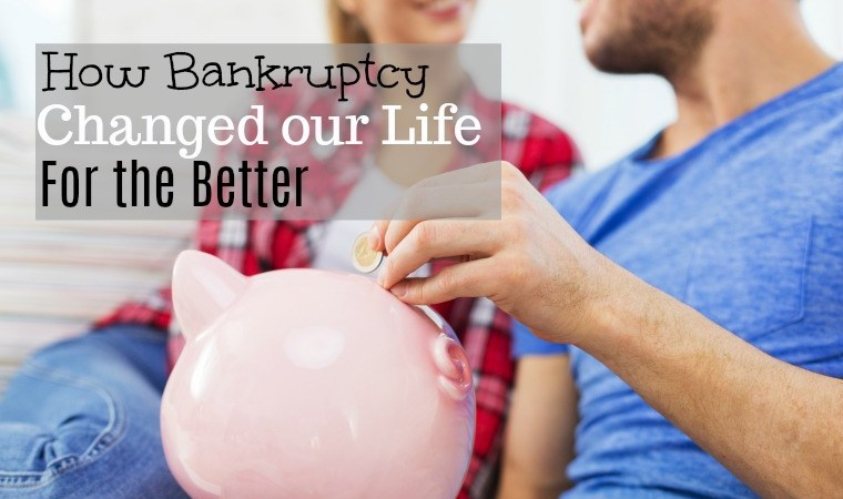 How Bankruptcy changed our Life for the Better
