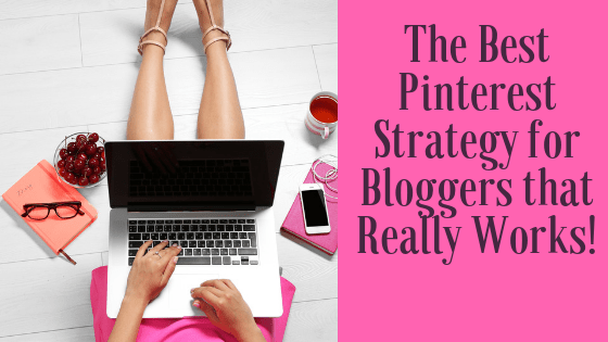 The Best Pinterest Strategy for Bloggers that Really Works