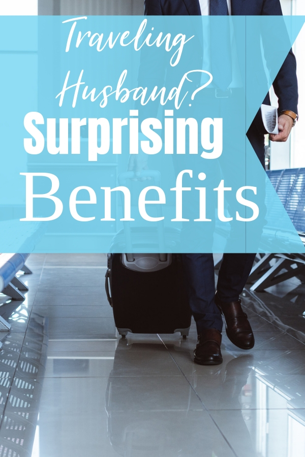 The benefits of a traveling husband isn't talked about. These perks are amazing for a family and a husband who travels for work. #travelinghusband #marriage