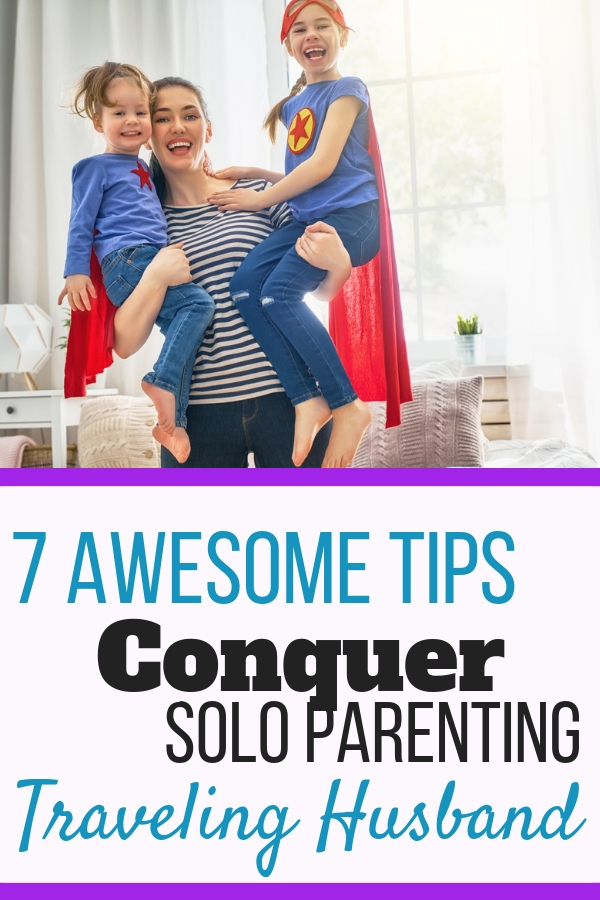 Raising kids is hard work. Throw in a traveling husband and parenting just got harder. These tips to conquer solo parenting will give you encouragement to thrive in your new solo parenting role. #parenting #soloparent #travelingspouse