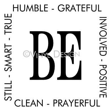 Be Humble, Be Grateful, Be Involved, Be Positive, Be Cl