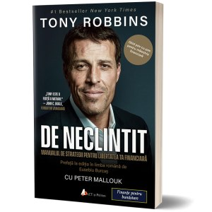 Tony Robbins - de neclintit (Unshakable)