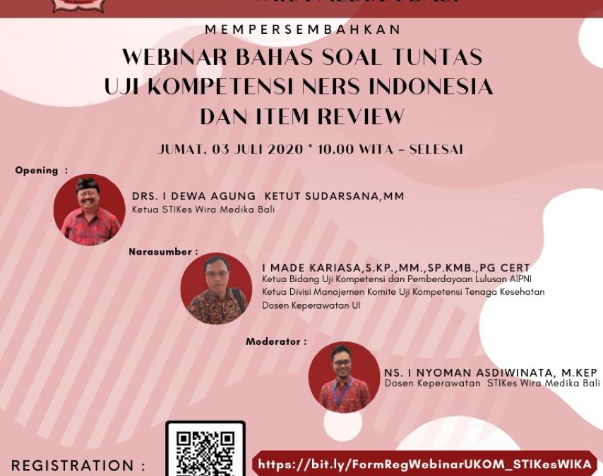 WEBINAR BAHAS SOAL TUNTAS  UJI KOMPETENSI NERS INDONESIA STIKES WIRA MEDIKA BALI