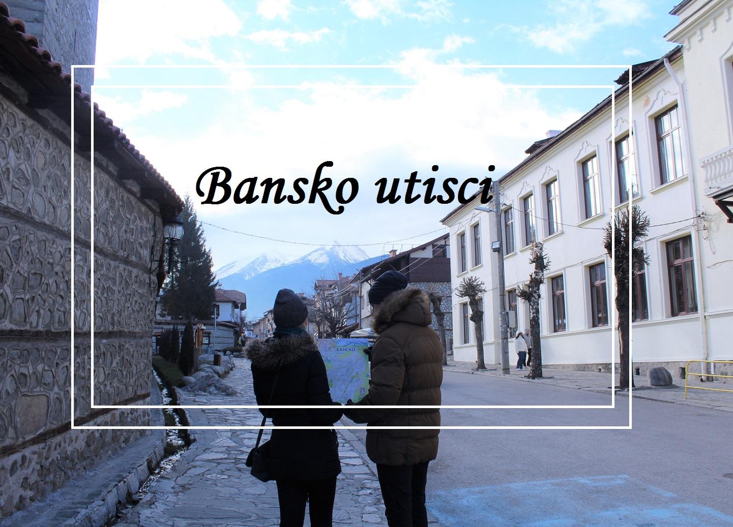 bansko utisci bugarska zimovanje
