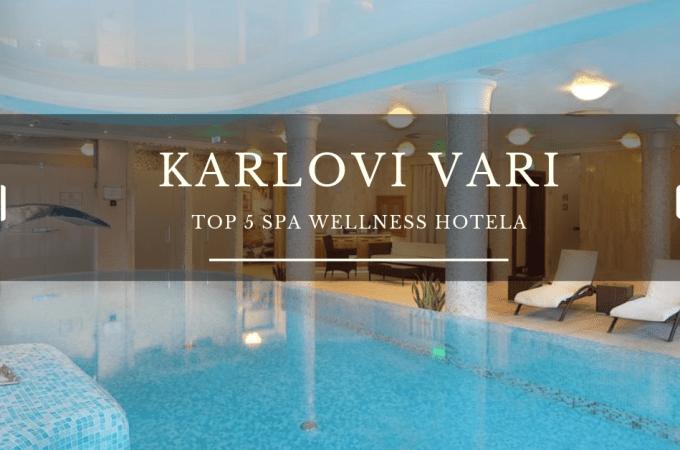 5 NAJBOLJIH SPA WELLNESS HOTELA U KARLOVIM VARIMA