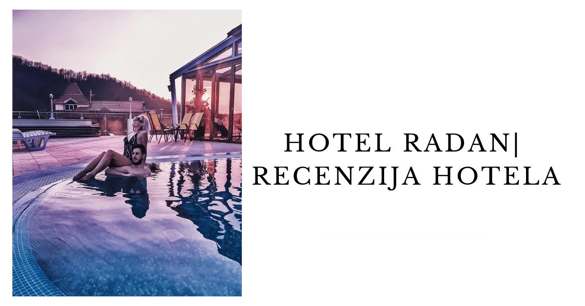hotel radan utisci i iskustvo recenzija hotela i spa usluge