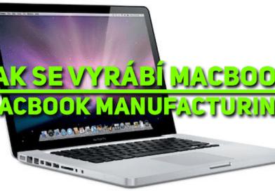 Jak se vyrábí MacBook – MacBook Manufacturing