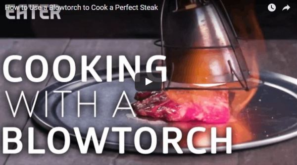 How to Cook the Perfect Steak Using a Blowtorch