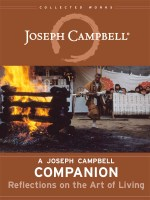 Joseph Campbell Companion: Reflections on the Art of Living