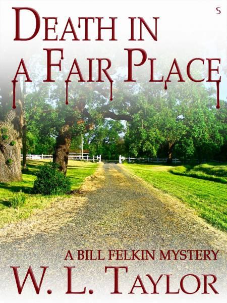 Death in a Fair Place - A Bill Felkin Mystery