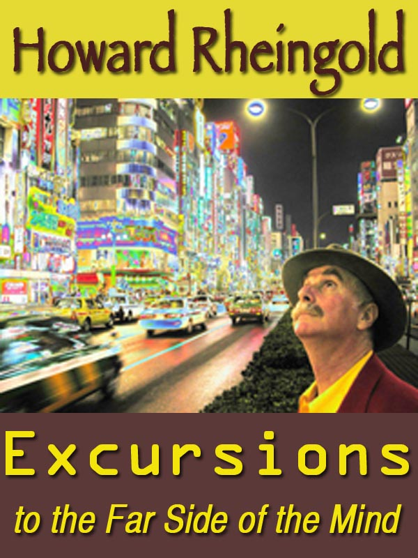 Excursions to the Far Side of the Mind